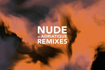 Adriatique Nude Remixes